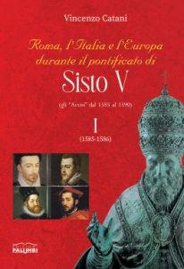 Copertina di 'Roma, l'Italia e l'Europa durante il pontificato di Sisto V. Vol.1'