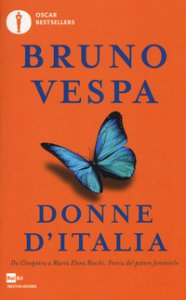 Copertina di 'Donne d'Italia. Da Cleopatra a Maria Elena Boschi storia del potere femminile'