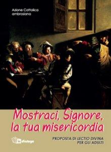 Copertina di 'Mostraci, Signore, la tua misericordia'