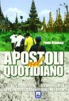 Apostoli nel quotidiano. L'avventura straordinaria di sette missionari laici del Pime - Brunacci Paolo