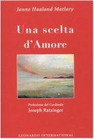 Una scelta d'amore - Matlary Janne H.