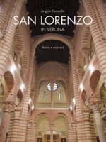 San Lorenzo in Verona. Storia e restauri - Passuello Angelo