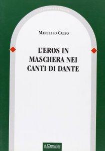 Copertina di 'L'eros in maschera nei canti di Dante'