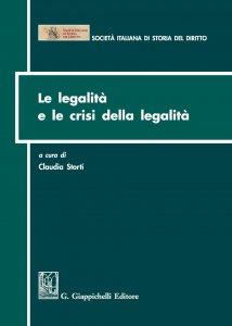 Copertina di 'Le legalità e le crisi della legalità'