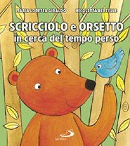 Copertina di 'Scricciolo e orsetto in cerca del tempo perso'