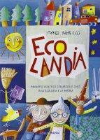 Ecolandia. Con CD Audio. Per la Scuola materna - Ramello Marco