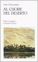 Al cuore del deserto - Chryssavgis John