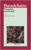 Paradisi artificiali. Testo francese a fronte - Baudelaire Charles