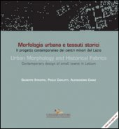 Morfologia urbana e tessuti storici-Urban morphology and historical fabrics. Ediz. bilingue - Strappa Giuseppe, Carlotti Paolo, Camiz Alessandro