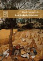 Sociologia dell'esistenza - Martuccelli Danilo