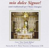 Mio dolce signor!  Canti tradizionali per l'anno liturgico