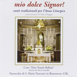 Copertina di 'Mio dolce signor!  Canti tradizionali per l'anno liturgico'