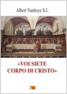 Copertina di 'Voi siete il corpo di Cristo'