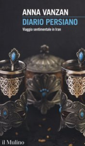 Copertina di 'Diario persiano. Viaggio sentimentale in Iran'
