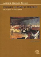Elogio di Marco Aurelio - Thomas Antoine-Léonard
