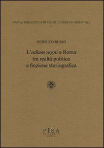 Copertina di 'L' «odium regni» a Roma tra realtà politica e finzione storiografica'
