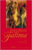 Enciclopedia di Fatima - AA. VV.