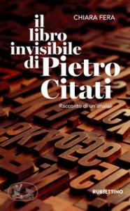 Copertina di 'Il libro invisibile di Pietro Citati. Racconto di un'analisi'