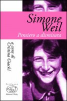 Simone Weil. Pensiero e dismisura