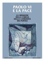 Paolo VI e la pace - Ernesti Jorg