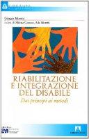 Riabilitazione e integrazione del disabile. Dai principi ai metodi