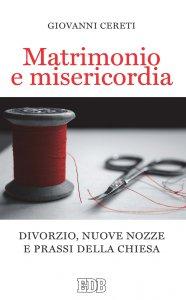 Copertina di 'Matrimonio e misericordia'
