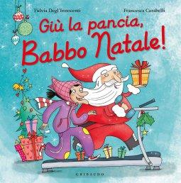 Copertina di 'Giù la pancia, Babbo Natale!'