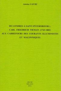 Copertina di 'De Londres à Saint-Pétersbourg: Carl Friedrich Tieman (1743-1802) aux carrefours des courants illuministes et maçonniques'