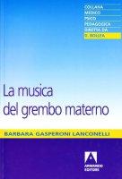 La musica del grembo materno - Gasperoni Lanconelli Barbara