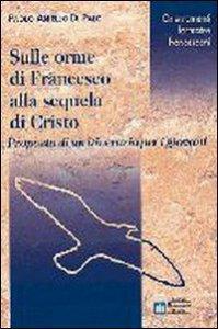 Copertina di 'Sulle orme di Francesco alla sequela di Cristo'