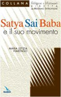 Satya Sai Baba e il suo movimento - Viarengo Maria Letizia