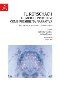 Copertina di 'Il Rorschach e i metodi proiettivi come possibilità narrativa. Raccontare sé stessi nelle età della vita'