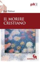 Il morire cristiano - Karl Rahner