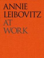 At work. Ediz. illustrata - Leibovitz Annie