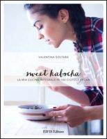 Sweet kabocha. La mia cucina integrale in 100 ciotole vegan - Goltara Valentina