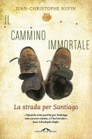 Il cammino immortale - Jean-Christophe Rufin