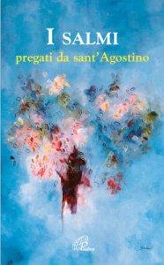 Copertina di 'I salmi pregati da sant'Agostino'