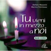 Tu vieni in mezzo a noi - Basi coro - Stefano Mazzarisi