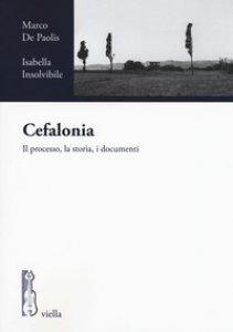 Copertina di 'Cefalonia. Il processo, la storia, i documenti'