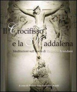 Copertina di 'Il crocifisso e la Maddalena dani'