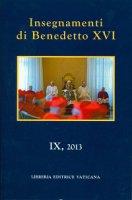 Insegnamenti di Benedetto XVI. Vol. 9 (2013) - Benedetto XVI (Joseph Ratzinger)