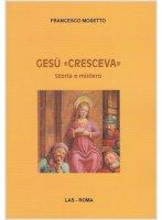 Gesù «cresceva» - Mosetto Francesco