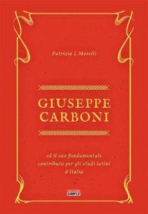 Copertina di 'Giuseppe Carboni ed il suo fondamentale contributo per gli studi latini d'Italia'