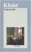 I racconti - Kleist Heinrich von