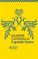 Il grande futuro - Giuseppe Catozzella