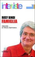 Famiglia. Intervista di Vittorio Sammarco - Bindi Rosy, Sammarco Vittorio