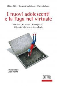 Copertina di 'I nuovi adolescenti e la fuga nel virtuale'