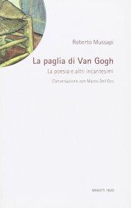 Copertina di 'La paglia di Van Gogh. Poesia e altri incantesimi'