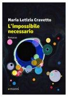 L' impossibile necessario - Cravetto Maria Letizia