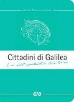 Cittadini di Galilea - Luigi Alici, Mansueto Bianchi, Matteo Truffelli